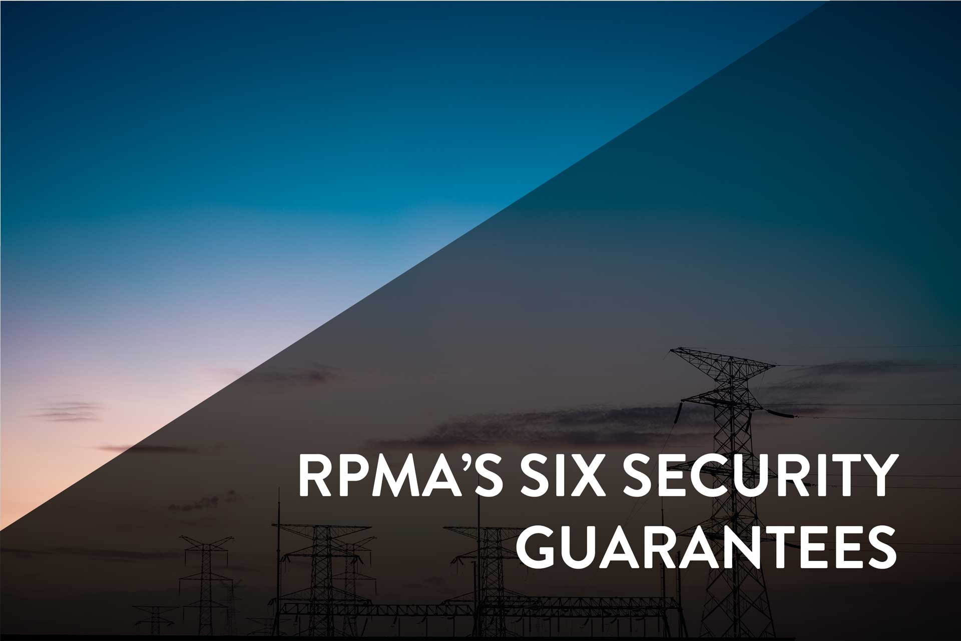 RPMA's Six Security Guarantees