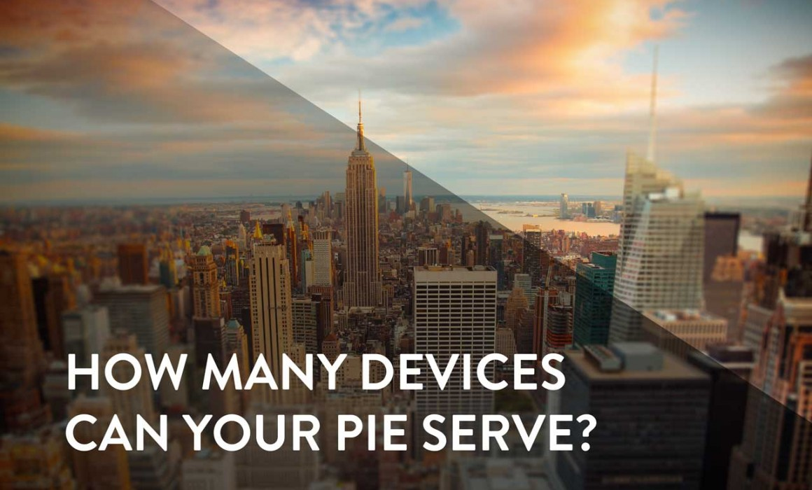 How many devices can your pie serve?