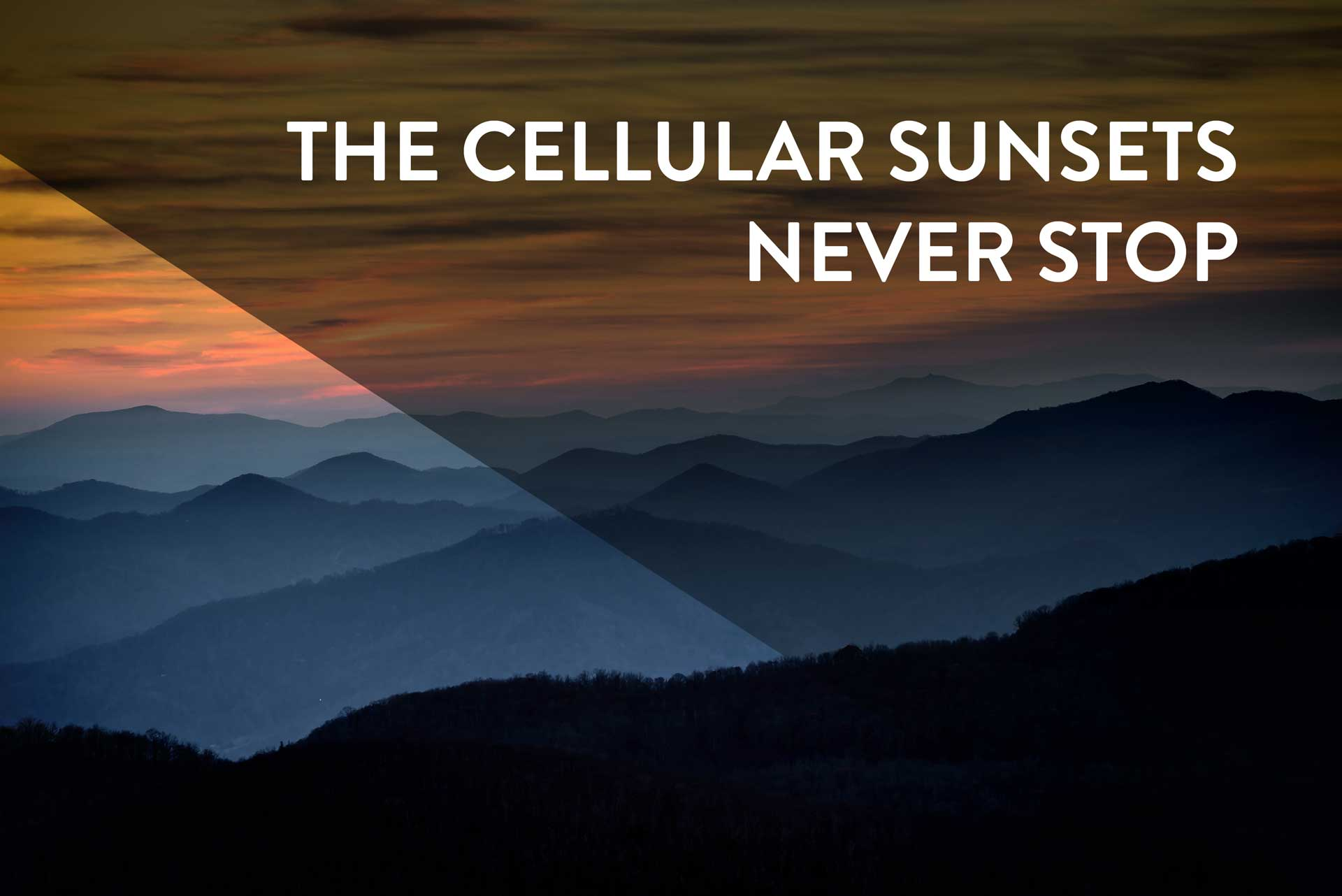 Cellular Sunsets Never Stop