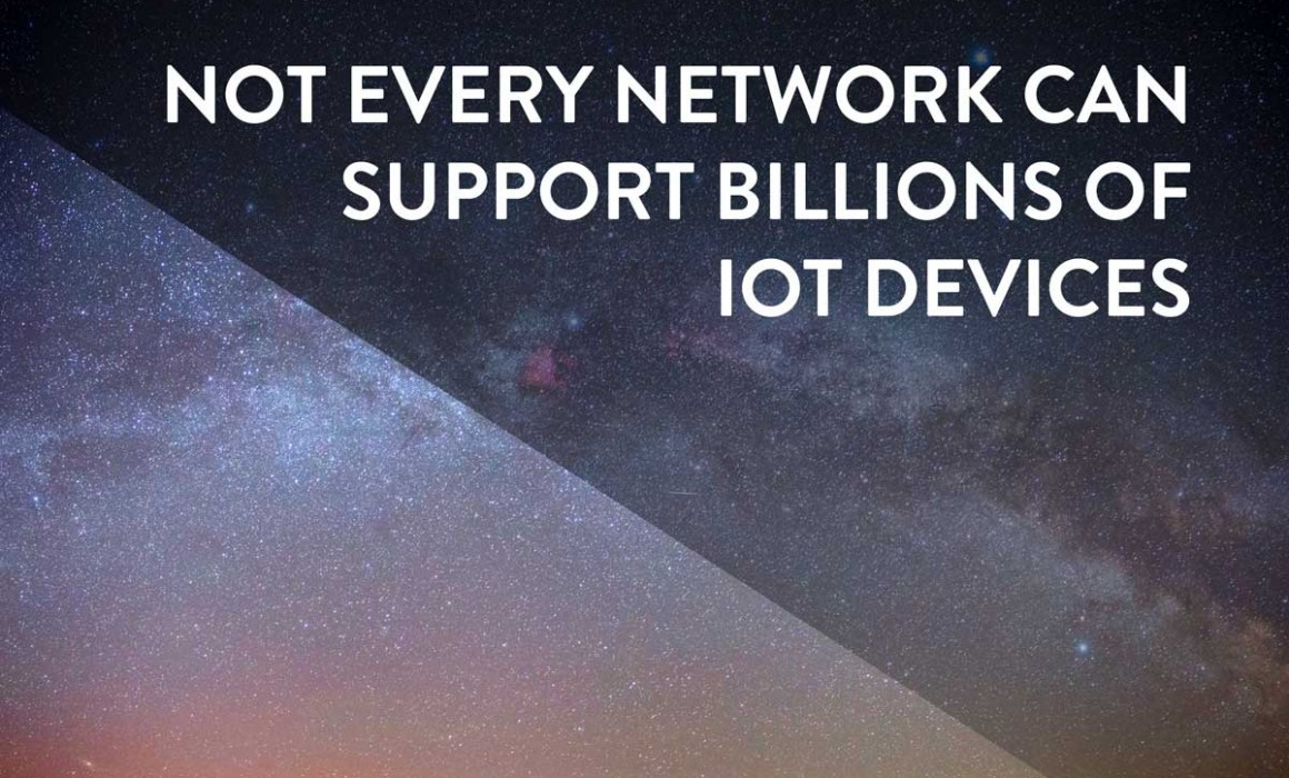 not every network can support billions of iot devices