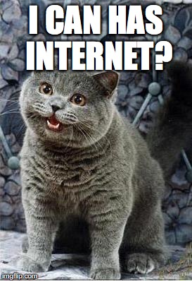 i can has internet?