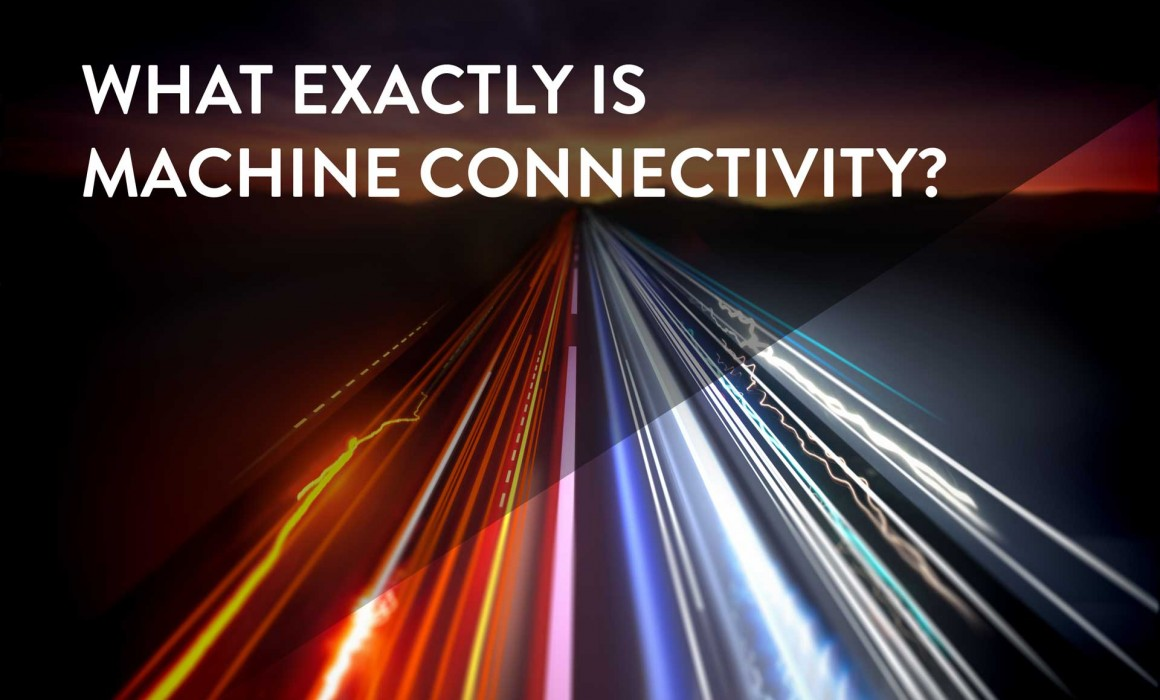 What Exactly is Machine Connectivity?