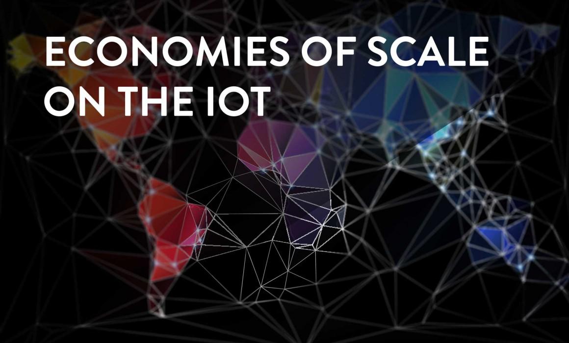 Economy of scale iot