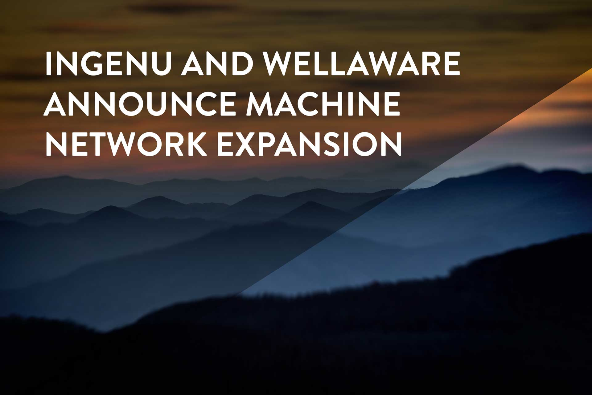 Ingenu and WellAware Announce Machine Network Expansion