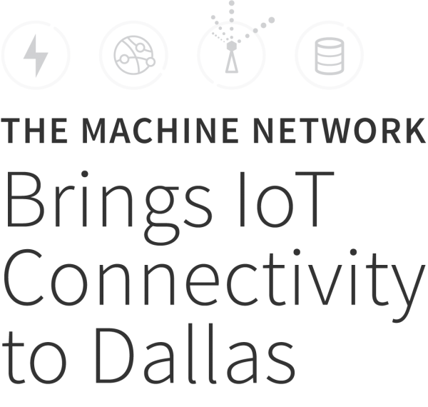 The Machine Network Brings IoT Connectivity to Dallas