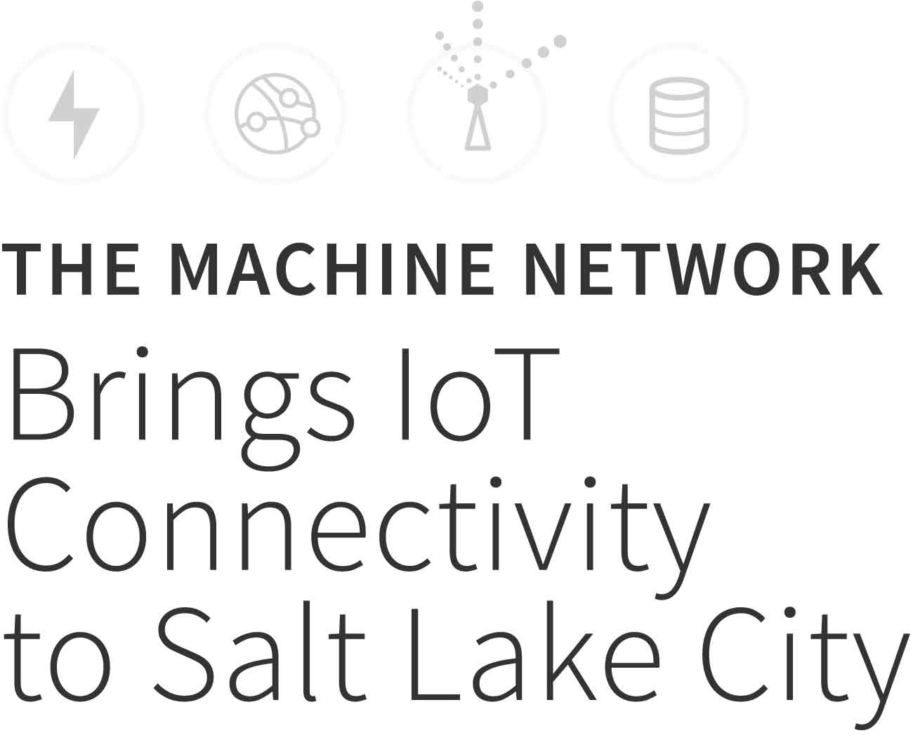 The Machine Network Brings IoT Connectivity to Salt Lake City