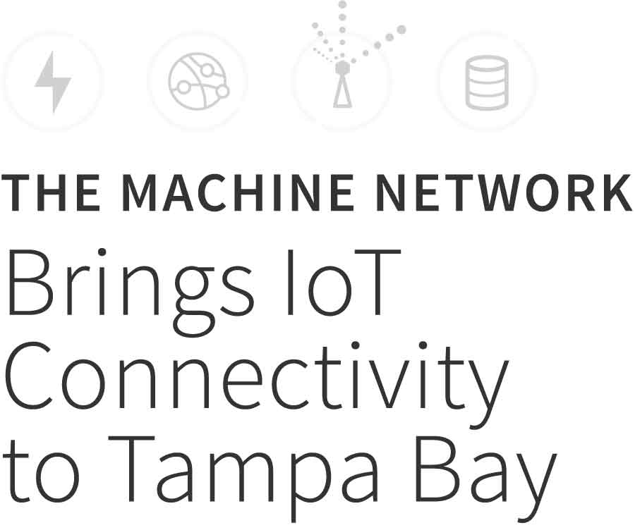 The Machine Network Brings IoT Connectivity to Tampa Bay