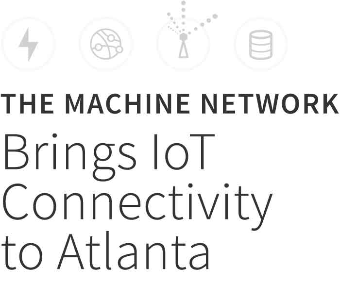 The Machine Network Offers Atlanta IoT Connectivity
