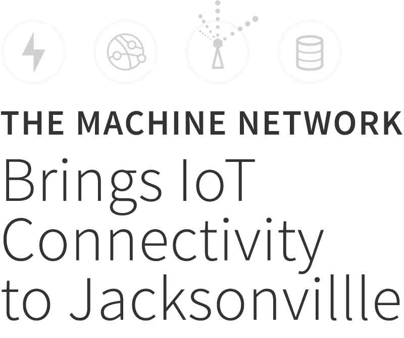 The Machine Network Brings IoT Connectivity to Jacksonville